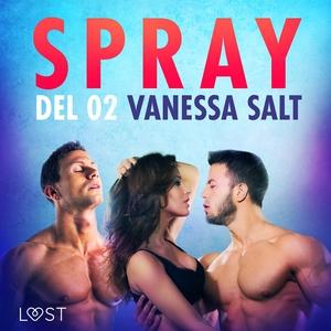 Spray - Del 2 (ljudbok) av Vanessa Salt