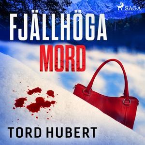 Fjällhöga mord (ljudbok) av Tord Hubert