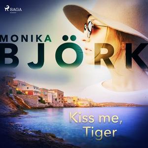 Kiss me, Tiger (ljudbok) av Monika Björk