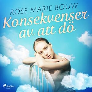 Konsekvenser av att dö (ljudbok) av Rose Marie