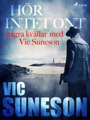 Hör intet ont : några kvällar med Vic Suneson