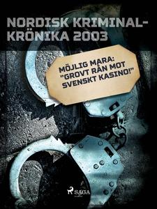 """Möjlig mara: """"Grovt rån mot svenskt kasino!"""" (e"""