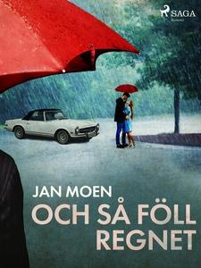 Och så föll regnet (e-bok) av Jan Moen