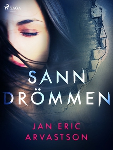 Sanndrömmen (e-bok) av Jan Eric Arvastson