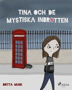Tina och de mystiska inbrotten (e-bok) av Britt