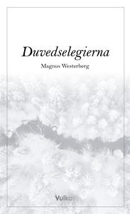 Duvedselegierna (e-bok) av Magnus Westerberg