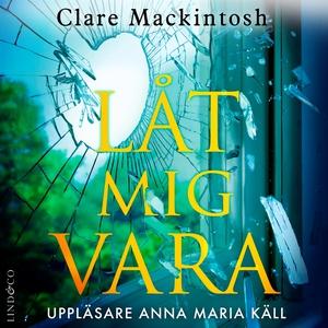 Låt mig vara (ljudbok) av Clare Mackintosh