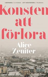 Konsten att förlora (e-bok) av Alice Zeniter
