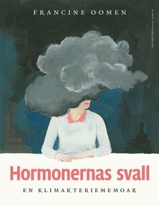 Hormonernas svall : En klimakteriememoar (e-bok