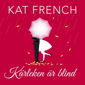 Kärleken är blind (ljudbok) av Kat French