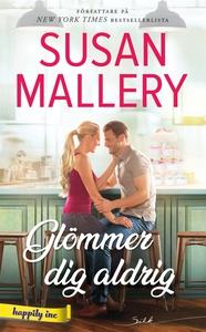 Glömmer dig aldrig (e-bok) av Susan Mallery