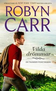Vilda drömmar (e-bok) av Robyn Carr