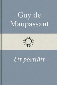 Ett porträtt (e-bok) av Guy de Maupassant