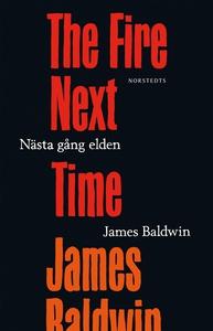 Nästa gång elden (e-bok) av James Baldwin