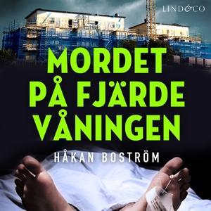 Mordet på fjärde våningen (ljudbok) av Håkan Bo