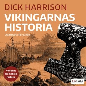 Vikingarnas historia (ljudbok) av Dick Harrison