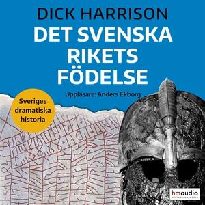 Det svenska rikets födelse (ljudbok) av Dick Ha
