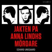 Jakten på Anna Lindhs mördare