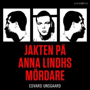 Jakten på Anna Lindhs mördare (ljudbok) av Edva
