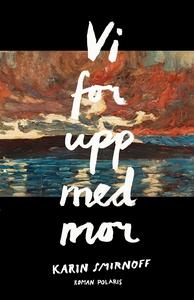 Vi for upp med mor (e-bok) av Karin Smirnoff