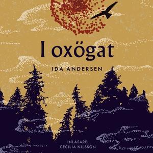 I oxögat (ljudbok) av Ida Andersen
