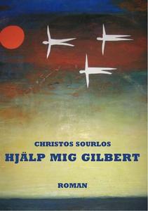 Hjälp mig Gilbert (e-bok) av Christos Sourlos