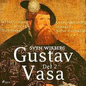 Gustav Vasa del 2 (ljudbok) av Sven Wikberg