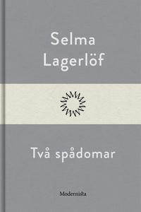Två spådomar (e-bok) av Selma Lagerlöf