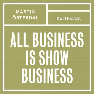 All business is show business – Spelregler för