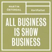 All business is show business – Spelregler för den kreativa eran