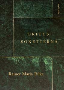 Orfeus-sonetterna (e-bok) av Rainer Maria Rilke