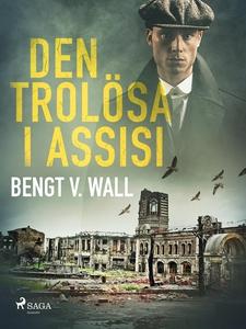 Den trolösa i Assisi (e-bok) av Bengt V. Wall