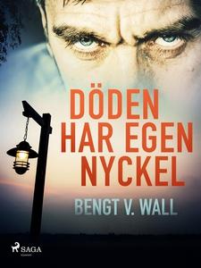 Döden har egen nyckel (e-bok) av Bengt V. Wall