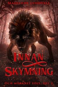 Innan skymning (e-bok) av Madelene Lundvall