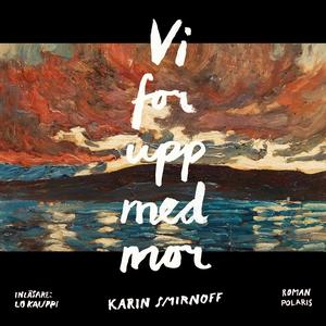Vi for upp med mor (ljudbok) av Karin Smirnoff