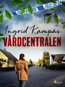 Vårdcentralen (e-bok) av Ingrid Kampås