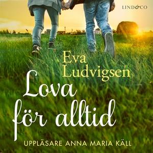 Lova för alltid (ljudbok) av Eva Ludvigsen