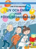 Liv och Emma: Liv och Emma har födelsedagskalas