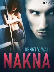 Nakna (e-bok) av Bengt V. Wall