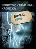 Nordisk kriminalkrönika 1985