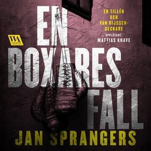En boxares fall (ljudbok) av Jan Sprangers