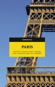 Paris. Arkitektur, litteratur, fotboll, terrori