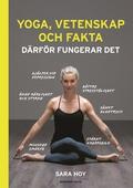 Yoga, vetenskap och fakta : därför fungerar det