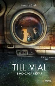 Till Vial : 8400 dagar kvar (e-bok) av Henrik S