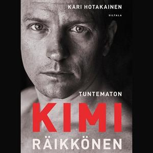 Tuntematon Kimi Räikkönen (ljudbok) av Kari Hot