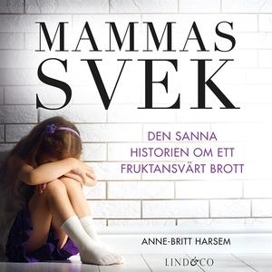 Mammas svek – Den sanna historien om ett frukta