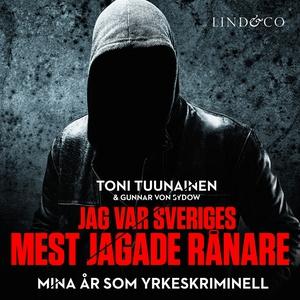 Jag var Sveriges mest jagade rånare - Mina år s