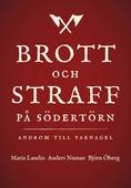 Brott och straff på Södertörn - Androm till varnagel.
