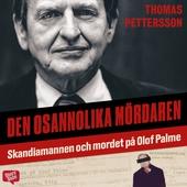Den osannolika mördaren - Skandiamannen och mordet på Olof Palme