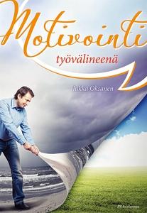 Motivointi työvälineenä (e-bok) av Jukka Oksane